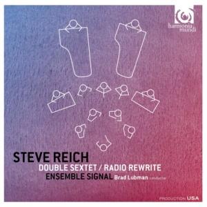 BL Ensemble Signal Reich Double Sextet Radio Rewrite CR harmonia mundi